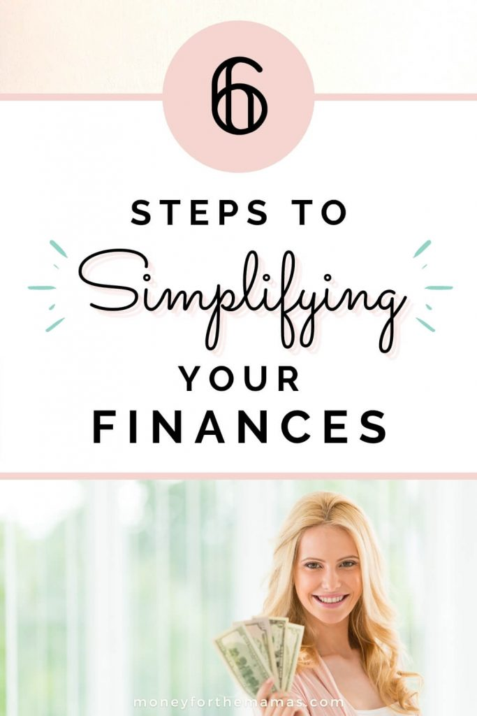 6 steps to simplifying your finances