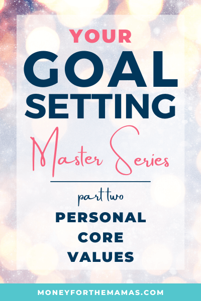 Goal Setting with Personal Core Values