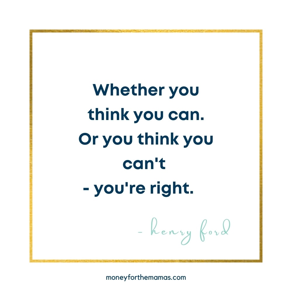 whether you think you can.  Or think you can't - you're right.  quote by henry ford