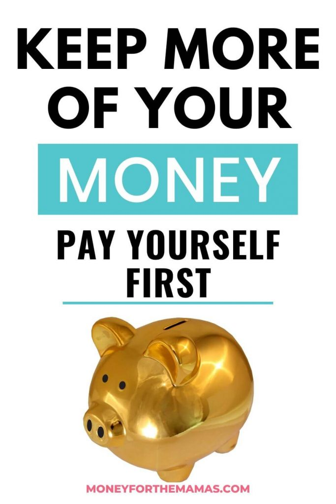 Keep More of Your Money by Paying Yourself First