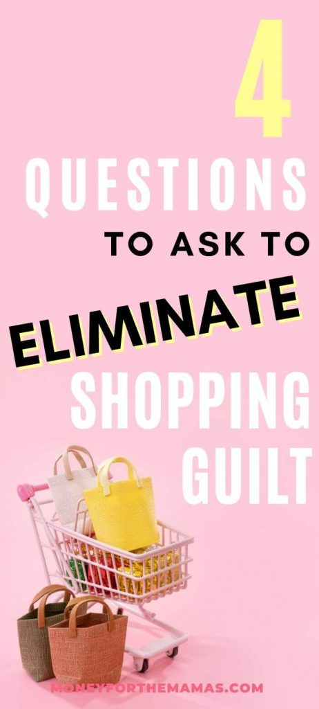 4 questions to eliminate shopping guilt