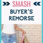 how to smash buyer's remorse