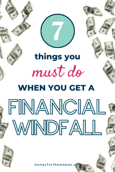 7 things to do when you get a financial windfall