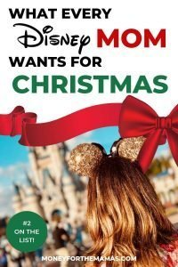 What Every Disney Mom wants for Christmas