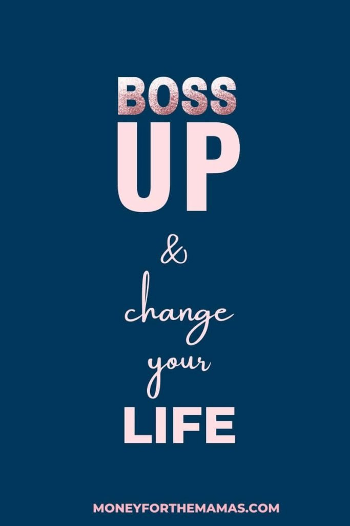 Boss Up & Change Your Life