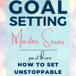 How to Set Unstoppable Goals
