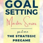 goal setting - strategic pregame