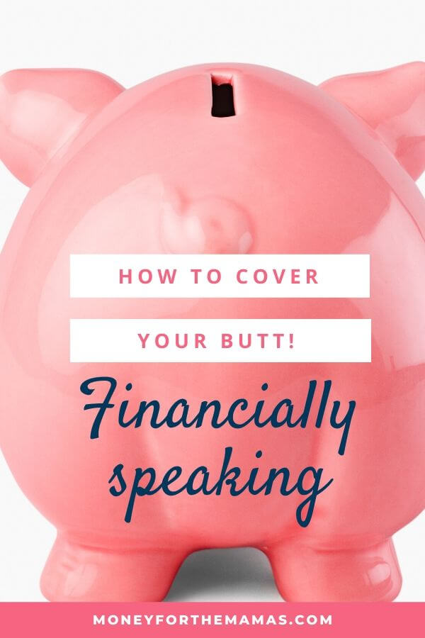 hot to cover your butt financially speaking