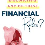 are you breaking these financial rules