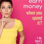 here's how to earn money when you spend it