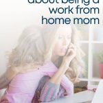 the truth about being a work at home mom