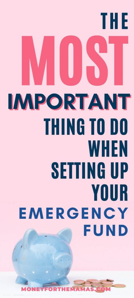 the most important thing to do when setting up your emergency fund