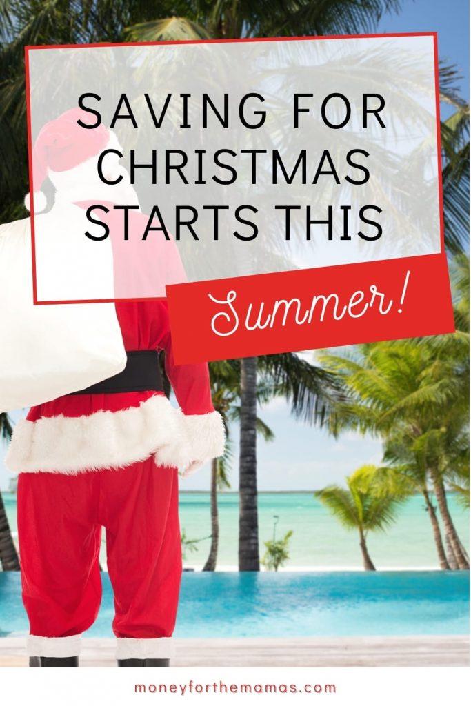 saving for Christmas Starts this summer