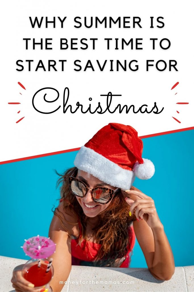 summer is the best time to start saving for Christmas