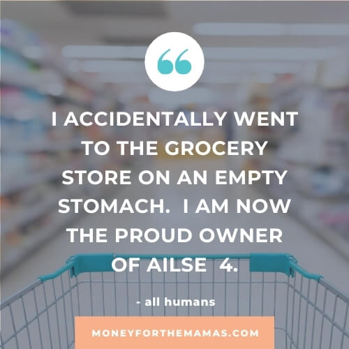 quote on grocery shopping while hungry