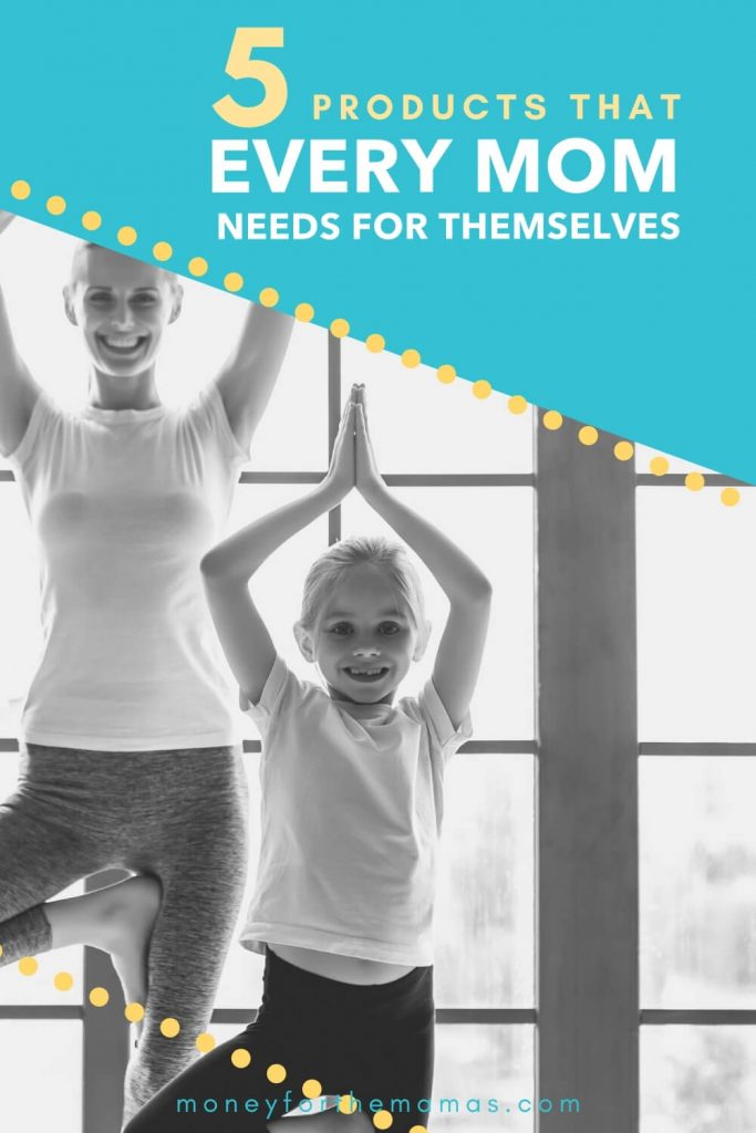 5 items every mom needs for herself
