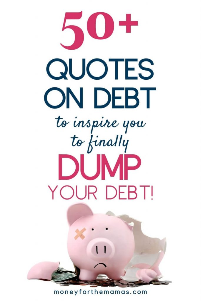 50+ debt free quotes to inspire you to finally dump your debt