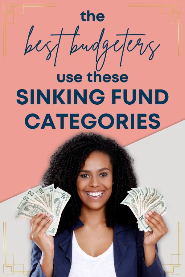 the best budgeters use these sinking fund categories