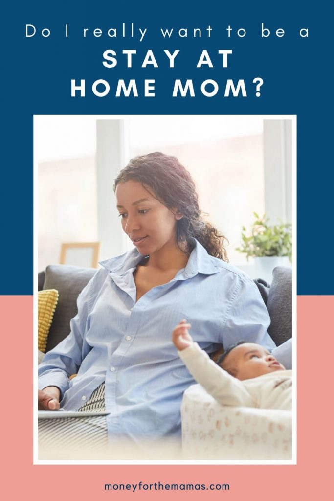 do i really want to be a stay at home mom?