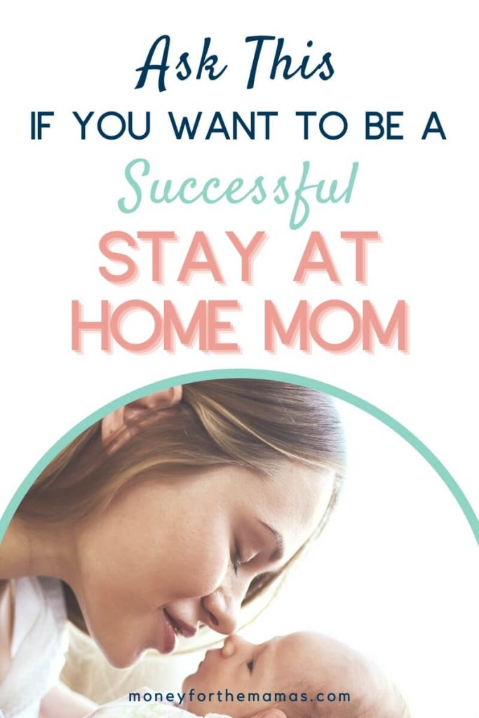 ask this is you want to be a successful stay at home mom