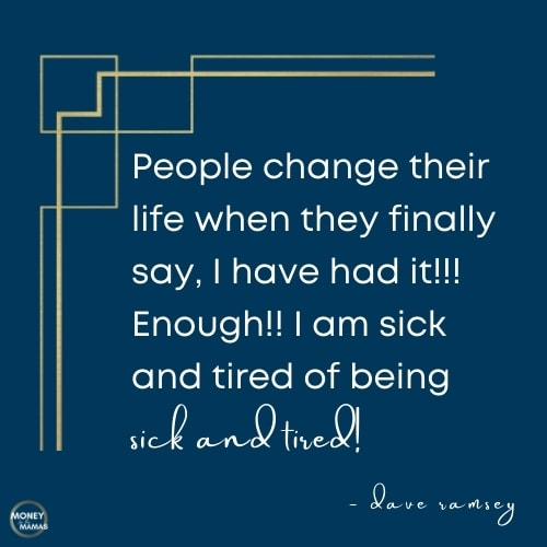 dave ramsey quote - sick and tired of being sick and tired