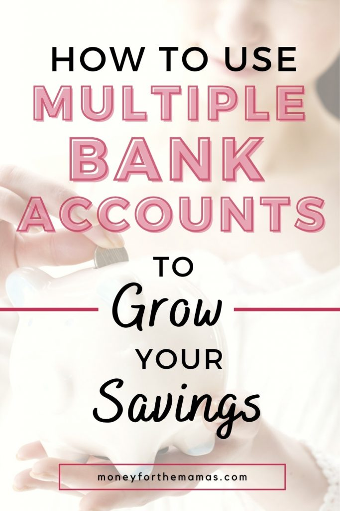 how to use multiple bank accounts to grow your savings