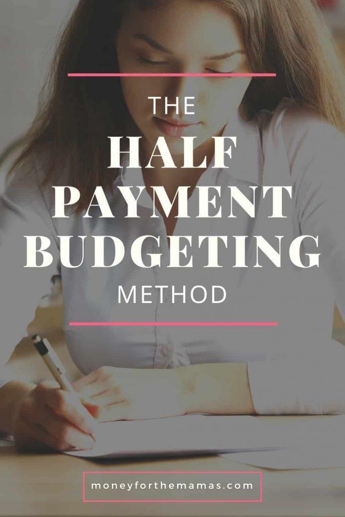 the half payment budgeting method