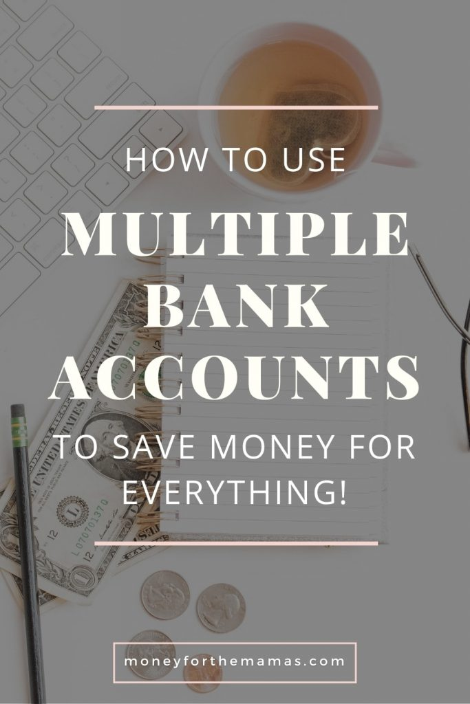 how to use multiple bank accounts to save money for everything