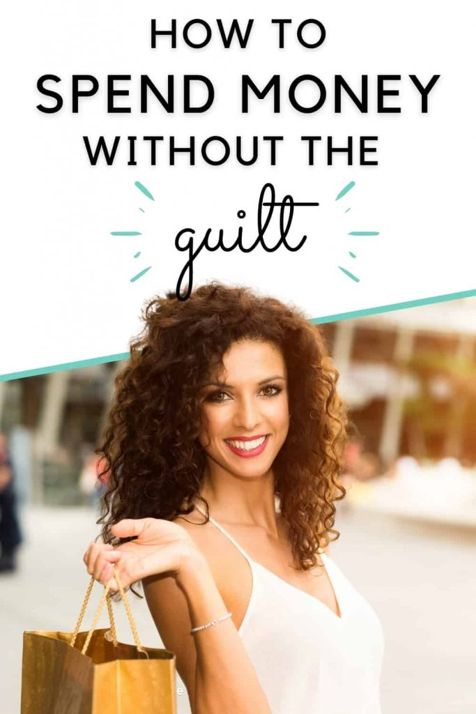 how to spend money without the guilt
