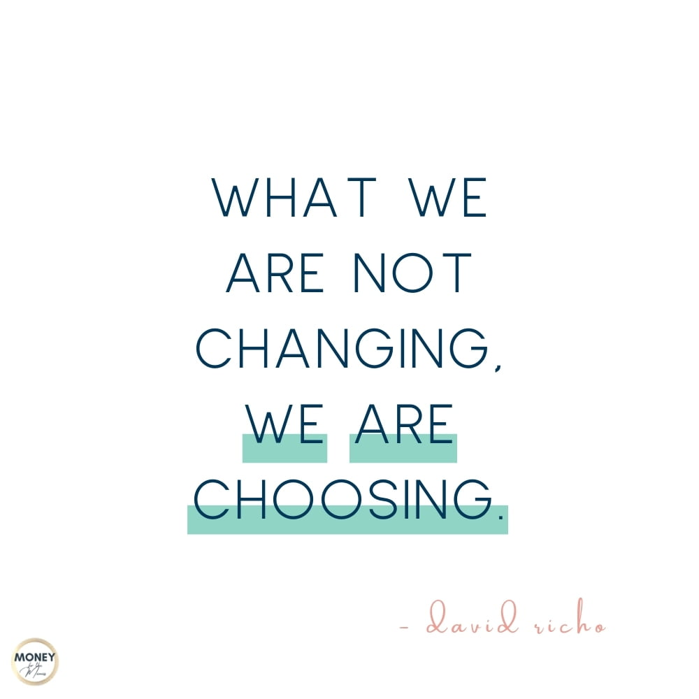 what we are not changing we are choosing - david richo quote