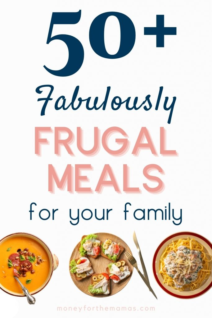 50+ fabulously frugal meals for your family