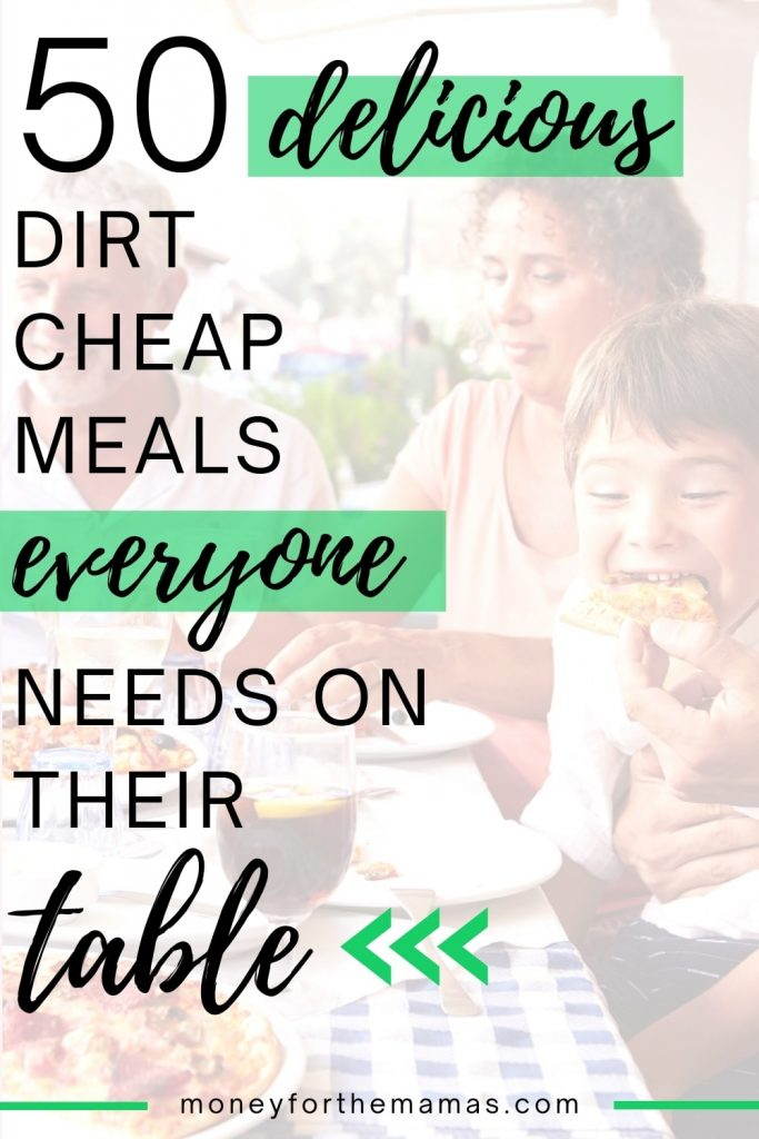 50 dirt cheap meals you need on your table
