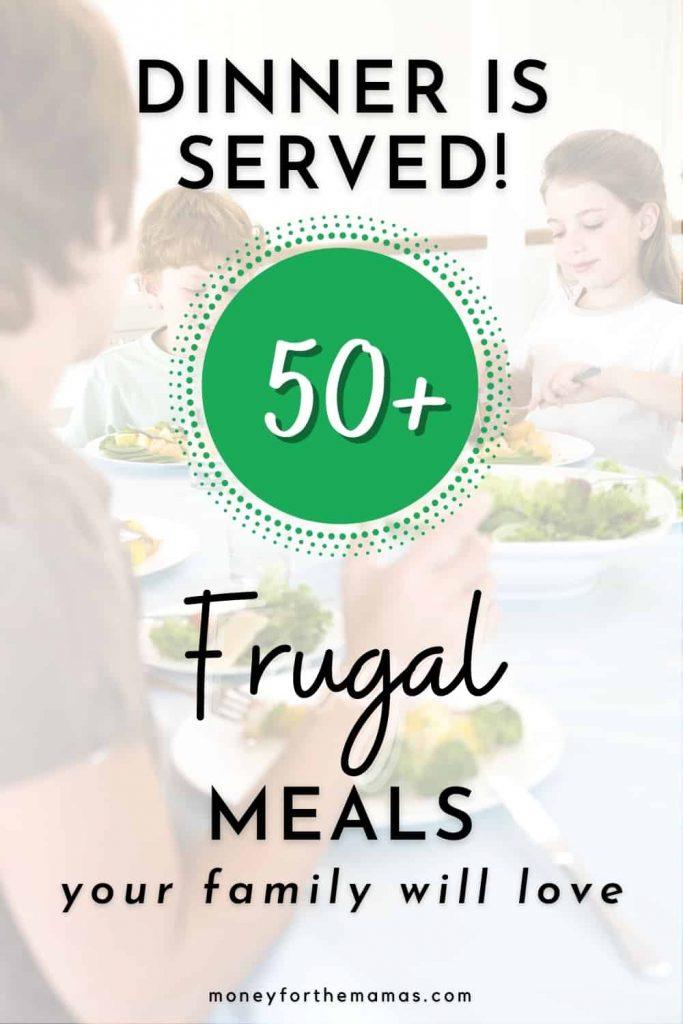 dinner is served! 50 frugal meals