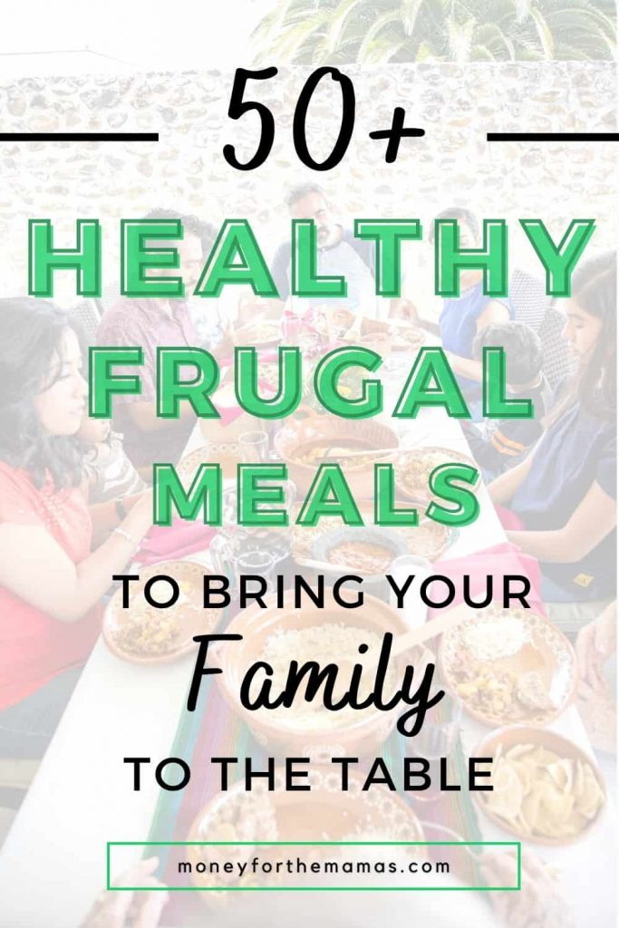 50 healthy frugal meals for your family