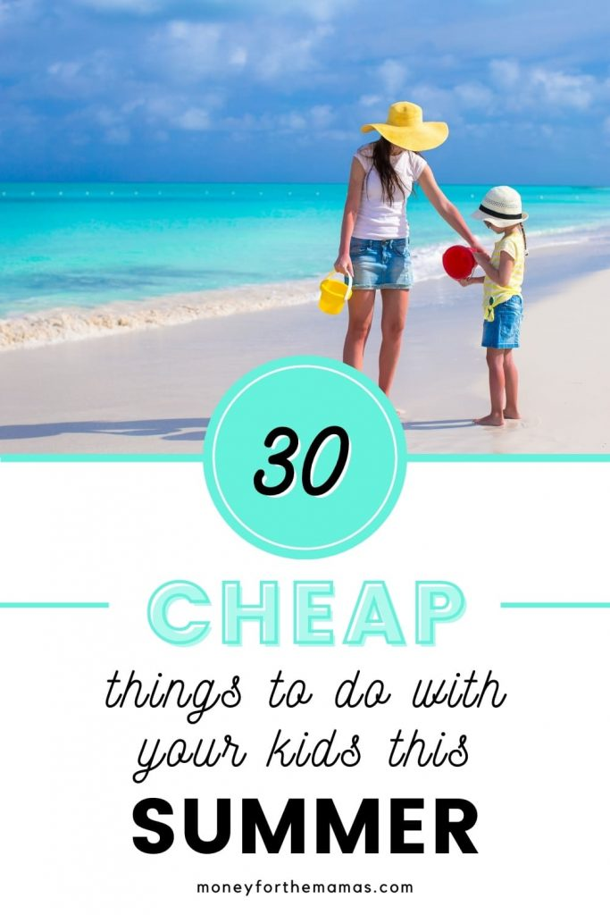 cheap things to do with your kids this summer