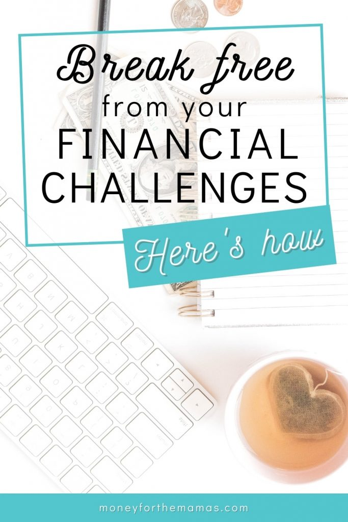 break free from your financial challenges