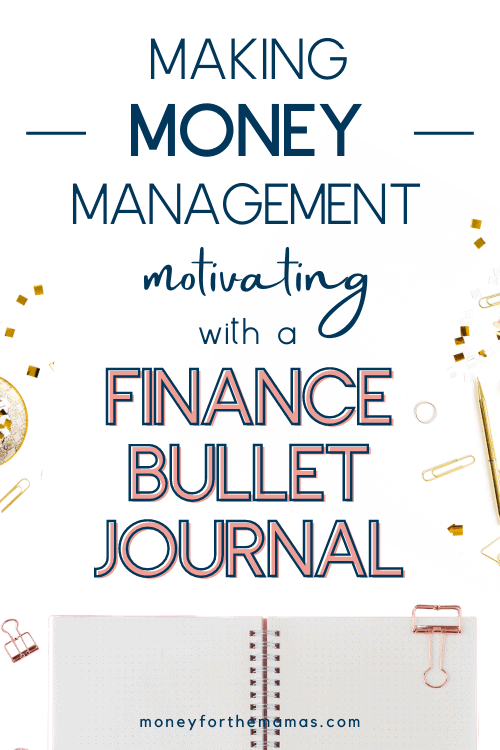 Making Money Management Motivating with a Finance Bullet Journal