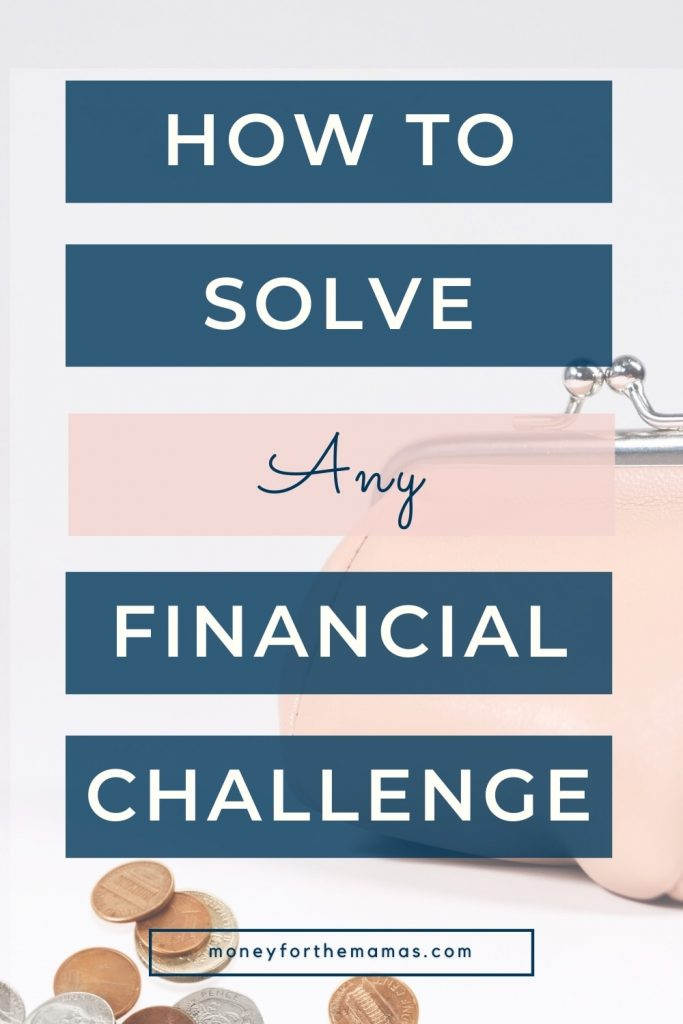 how to solve any financial challenge