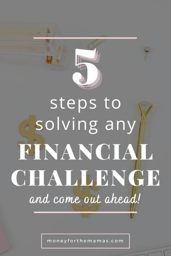 5 steps to solving any financial challenges you face