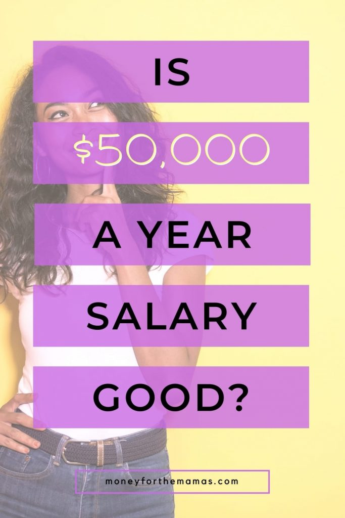 is $50,000 a year salary good?