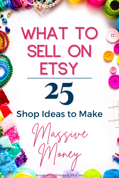 what to sell on etsy - 25 etsy shop ideas